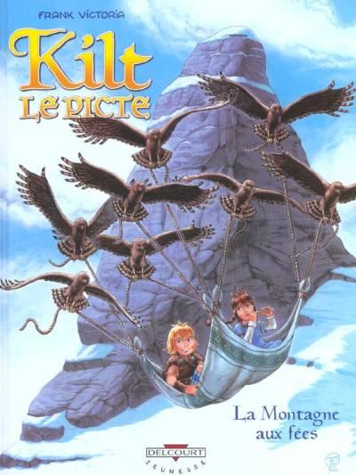 Kilt le Picte Tome 2 : La Montagne aux fées