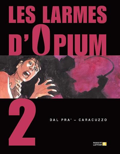 Les larmes d'opium - Tome 2