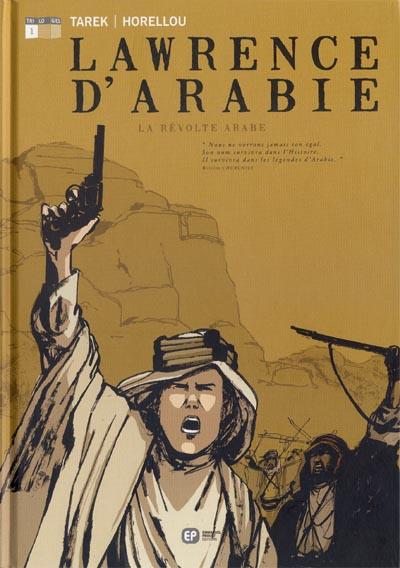 Couverture de Lawrence d'Arabie (Tarek/Horellou) -1- La révolte arabe