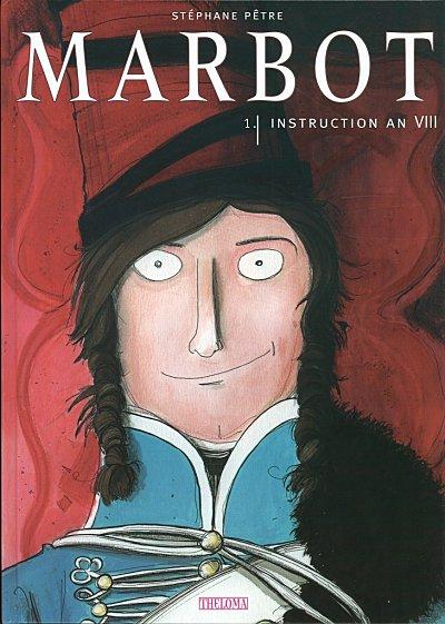 Couverture de Marbot -1- Instruction an VIII