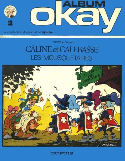 Couverture de Les mousquetaires -1- Câline et Calebasse Les Mousquetaires