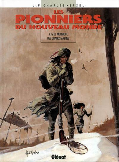 Couverture de Les pionniers du Nouveau Monde -12- Le murmure des grands arbres