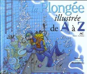 Couverture de Illustré (Le Petit) (La Sirène / Soleil Productions / Elcy) - La Plongée illustrée de A à Z