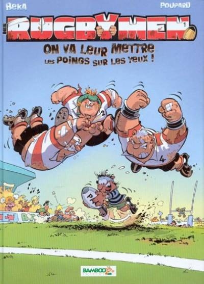 Couverture de Les rugbymen -1- On va leur mettre les poings sur les yeux !