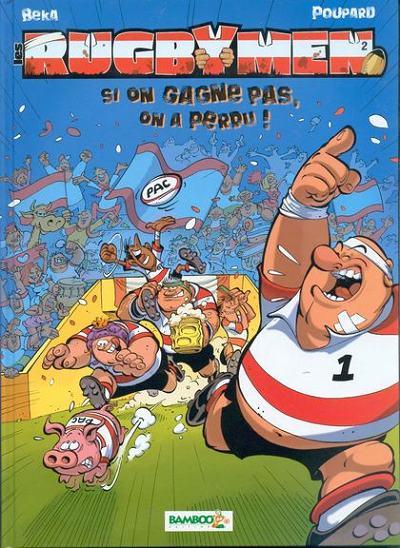Couverture de Les rugbymen -2- Si on gagne pas, on a perdu !
