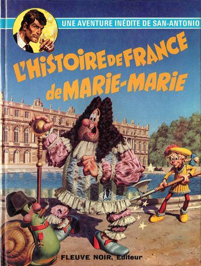 Couverture de San-Antonio (Les Aventures du Commissaire) -6- L'histoire de France de Marie-Marie