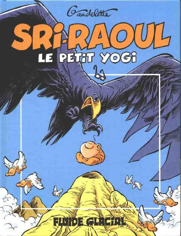 Couverture de Sri-Raoul le petit yogi -1- On ne médite pas à table !