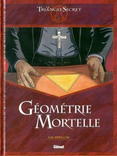 Couverture de Le triangle secret -HS3- Géométrie mortelle