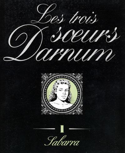 Couverture de Les trois sœurs Darnum -1- Sabarra