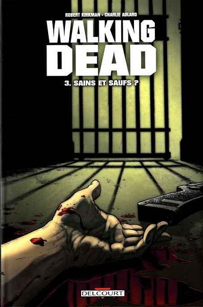 Couverture de Walking Dead -3- Sains et saufs ?